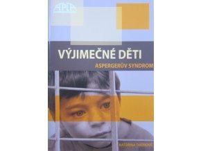 Výjímečné děti, Aspergerův syndrom. K.Thorová. Apla Praha